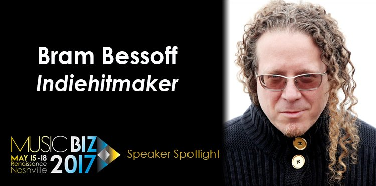 Music Biz 2017 Speaker Spotlight Bram Bessoff